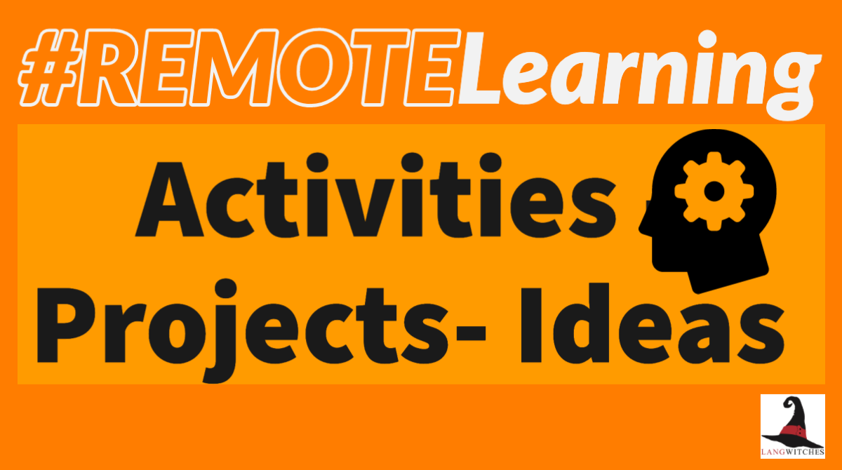 #remotelearning Activities, Projects, Ideas
